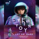 """""""The TOYS LOY ON MARS"""" คอนเสิร์ตเต็มรูปแบบครั้งแรก เฉลยออกมาแล้ว! ไปลอยพร้อมกัน 28 กันยายนนี้"""