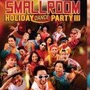 คลื่นความมันส์ระลอกใหญ่ SMALLROOM HOLIDAY DANCE PARTY III มันส์กระเด้งๆ