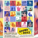 SOUND A BOXX #ใครคิดถึงยกมือขึ้น คอนเสิร์ตสุดชิกสำหรับคนคิดถึงศิลปินบ็อกซ์