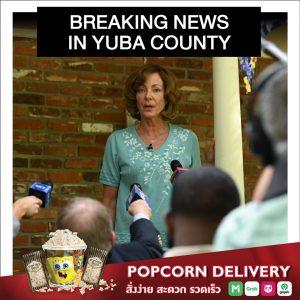 Breaking News In Yuba County   หลัวหาย อย่าเผือกหา